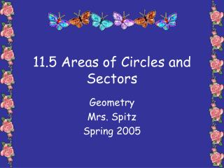11.5 Areas of Circles and Sectors