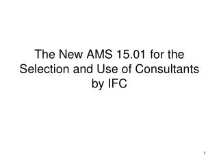 The New AMS 15.01 for the Selection and Use of Consultants by IFC