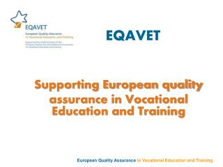 EQAVET Supporting European quality  assurance in Vocational Education and Training