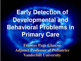 Early Detection of Developmental and Behavioral Problems in Primary Care