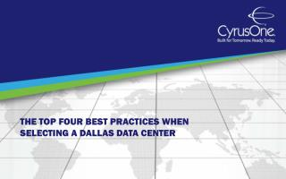 The Top Four Best Practices When Selecting a Dallas Data Center