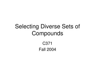 Selecting Diverse Sets of Compounds