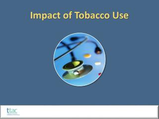 Impact of Tobacco Use