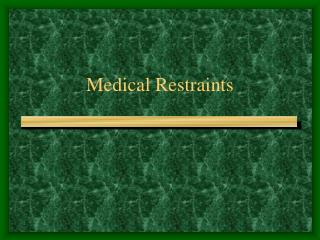 Medical Restraints