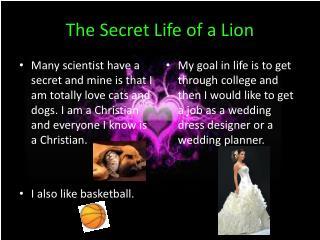 The Secret Life of a Lion