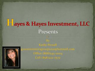 H ayes & Hayes Investment, LLC  Presents