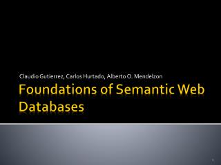 Foundations of Semantic Web Databases
