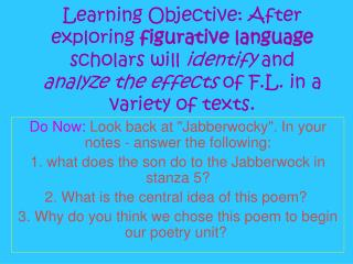 "Do Now:  Look  back at ""Jabberwocky"". In your notes - answer the following:"