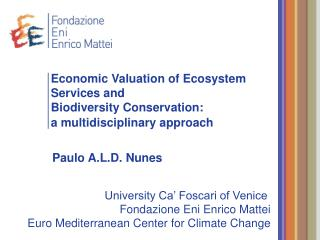 Economic Valuation of Ecosystem Services and  Biodiversity Conservation:  a multidisciplinary approach