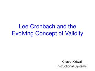 Lee Cronbach and the Evolving Concept of Validity