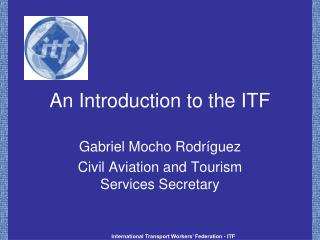 An Introduction to the ITF
