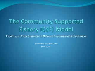 The Community Supported Fishery (CSF) Model