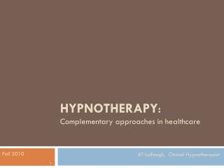 Hypnotherapy : Complementary approaches in healthcare