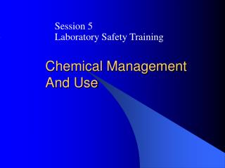 Chemical Management  And Use