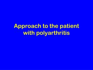 Approach to the patient with polyarthritis