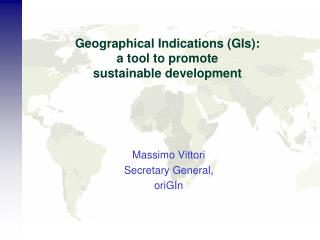 Geographical Indications (GIs):  a tool to promote  sustainable development