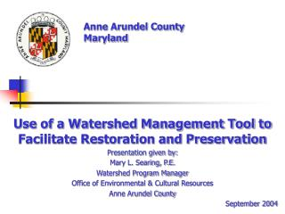 Use of a Watershed Management Tool to Facilitate Restoration and Preservation