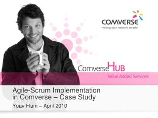 Agile-Scrum Implementation in Comverse – Case Study