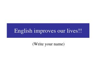 English improves our lives!!