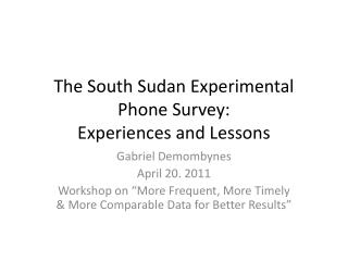 The South Sudan Experimental Phone Survey:  Experiences and Lessons