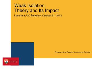 Weak Isolation:  Theory and Its Impact