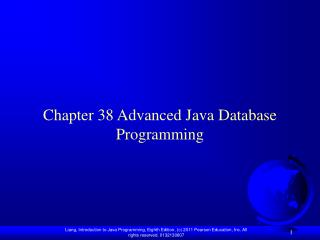 Chapter 38 Advanced Java Database Programming