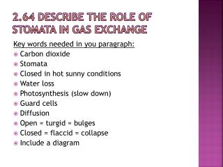 2.64 Describe the role of stomata in gas exchange