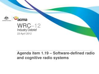 Agenda item 1.19  – Software-defined radio and cognitive radio systems