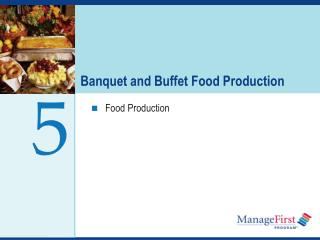 Banquet and Buffet Food Production