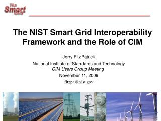 The NIST Smart Grid Interoperability Framework and the Role of CIM