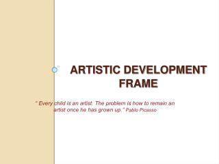 ARTISTIC DEVELOPMENT FRAME