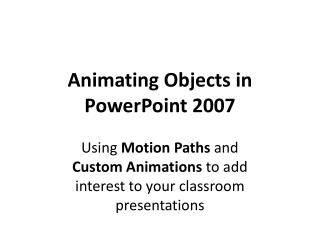 Animating Objects in PowerPoint 2007