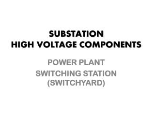 SUBSTATION HIGH VOLTAGE COMPONENTS