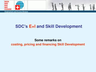 SDC's  E+I  and Skill Development