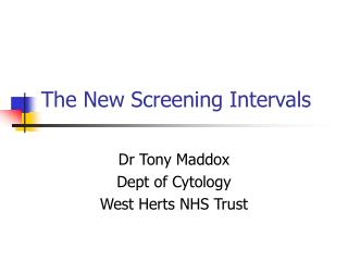 The New Screening Intervals