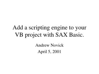 Add a scripting engine to your VB project with SAX Basic.
