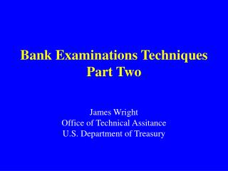 Bank Examinations Techniques Part Two