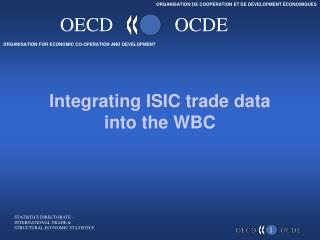 Integrating ISIC trade data into the WBC