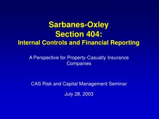 Sarbanes-Oxley Section 404: Internal Controls and Financial Reporting