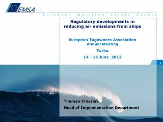 Regulatory  developments in reducing air emissions from ships