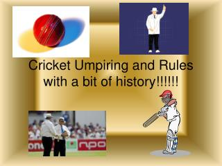 Cricket Umpiring and Rules with a bit of history!!!!!!