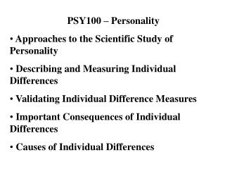 PSY100 – Personality  Approaches to the Scientific Study of Personality  Describing and Measuring Individual Differences