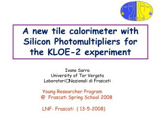 A new tile calorimeter with Silicon Photomultipliers for the KLOE-2 experiment