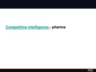 Competitive intelligence - pharma