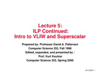 Lecture 5:   ILP Continued: Intro to VLIW and Superscalar