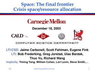 Space: The final frontier      Crisis space/resource allocation