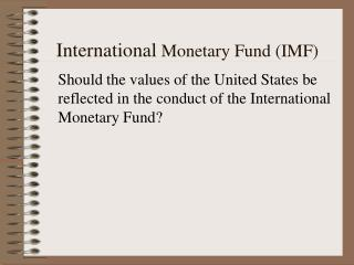 International Monetary Fund IMF