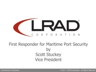 First Responder for Maritime Port Security by Scott Stuckey  Vice President