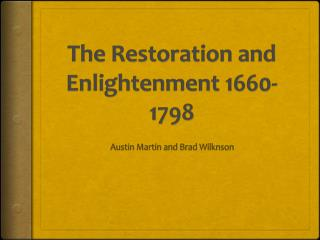 The Restoration and  E nlightenment 1660-1798