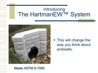 Introducing  The HartmanEW  System